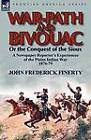 War-Path and Bivouac or the Conquest of the Sioux: A Newspaper Reporter's Experiences of the Plains Indian War 1876-79 by John Frederick Finerty (Paperback / softback, 2012)