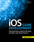 iOS Game Development: Developing Games for iPad, iPhone, and iPod Touch by Thomas Lucka (Paperback, 2013)
