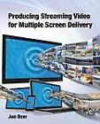 Producing Streaming Video for Multiple Screen Delivery by Jan Lee Ozer (Paperback / softback, 2013)
