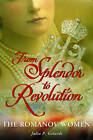 From Splendor to Revolution: The Romanov Women by Julia P. Gelardi (Paperback, 2012)
