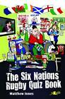 The Six Nations Rugby Quiz Book by Matthew Jones (Paperback, 2012)