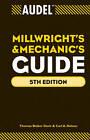 Audel Millwrights and Mechanics Guide by Carl A. Nelson, Thomas B. Davis (Hardback, 2010)