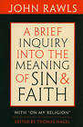 A Brief Inquiry into the Meaning of Sin and Faith: With  On My Religion by John Rawls (Paperback, 2010)