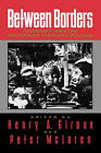 Between Borders: Pedagogy and the Politics of Cultural Studies by Taylor & Francis Ltd (Paperback, 1994)