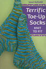 Terrific Toe-up Socks: Knit to Fit by Janet Rehfeldt (Paperback, 2011)