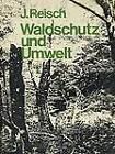 Waldschutz Und Umwelt by J. Reisch (Paperback, 2012)