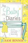 The Baby Diaries by Sam Binnie (Paperback, 2013)