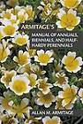 Armitage's Manual of Annuals, Biennials, and Half-Hardy Perennials by Allan M. Armitage (Paperback, 2012)