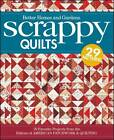 Scrappy Quilts: 29 Favorite Projects from the Editors of American Patchwork and Quilting by Better Homes & Gardens (Paperback, 2011)