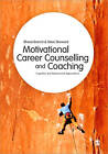 Motivational Career Counselling & Coaching: Cognitive and Behavioural Approaches by Rhena Branch, Steve Sheward (Paperback, 2012)