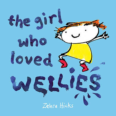 Very Good Hicks, Zehra, The Girl Who Loved Wellies, Paperback, Book