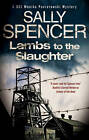 Lambs to the Slaughter by Sally Spencer (Hardback, 2012)