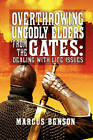 Overthrowing Ungodly Elders from the Gates: Dealing with Life Issues by Marcus Benson (Paperback / softback, 2009)