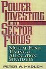 Power Investing with Sector Funds Mutual Fund Timing and Allocation Strategies by Peter W. Madlem (Hardback, 1998)