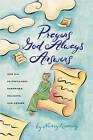 Prayers God Always Answers by Nancy Kennedy (Paperback)