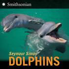 Dolphins by Seymour Simon (Paperback / softback, 2011)