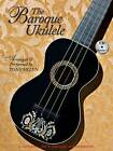 The Baroque Ukulele by Hal Leonard Corporation (Mixed media product, 2012)