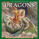 An Anthology of Dragons: An Illustrated Collection of Verse and Prose by Anness Publishing (Hardback, 2013)