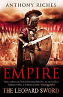 The Leopard Sword: Empire IV by Anthony Riches (Hardback, 2012)