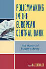 Policy-Making in the European Central Bank: The Masters of Europe's Money by Karl Kaltenthaler (Paperback, 2006)