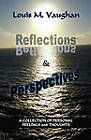 Reflections and Perspectives: A Collection of Personal Feelings and Thoughts by Louis M Vaughan (Paperback / softback, 2011)