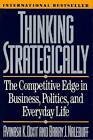Thinking Strategically the Competitive Edge in Business, Politics, and Everyday Life by Avinash K. Dixit, Barry J. Nalebuff (Paperback, 1993)