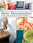 Sew Decorative: Quick and Easy Home Accents from Sew News by That Patchwork Place (Paperback, 2011)