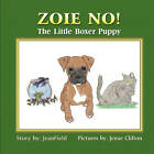 Zoie No! the Little Boxer Puppy by Jean Field (Paperback / softback, 2010)