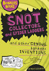 Snot Collectors and Spider Ladders and Other Bonkers Inventions by Dr. Mike Goldsmith (Hardback, 2012)