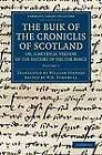 The Buik of the Croniclis of Scotland; or, a Metrical Version of the History of Hector Boece by Hector Boece (Paperback, 2012)