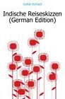 Indische Reiseskizzen (German Edition) von Richard Garbe (2011, Taschenbuch)