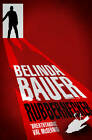 Rubbernecker by Belinda Bauer (Hardback, 2013)