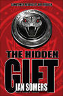 The Hidden Gift by Ian Somers (Paperback, 2013)