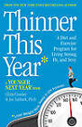 Thinner This Year: A Younger Next Year Book by Chris Crowley, Jennifer Sacheck (Hardback, 2013)