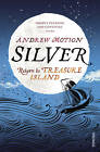 Silver: Return to Treasure Island by Sir Andrew Motion (Paperback, 2013)