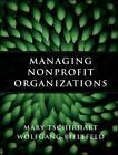 Managing Nonprofit Organizations by Mary Tschirhart, Wolfgang Bielefeld (Hardback, 2012)