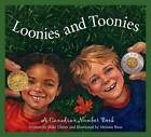 Loonies and Toonies: A Canadia by Mike Ulmer, Melanie Rose, Michael Ulmer (Hardback, 2006)