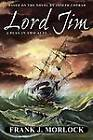 Lord Jim: A Play in Two Acts by Frank J Morlock (Paperback / softback, 2012)