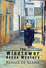 The Windtower House Mystery by Renate de Kleine (Hardback, 2010)