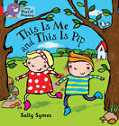 This is Me and This is Pip: Band 02b/Red B: Red B/Band 02b by Sally Symes (Paperback, 2013)