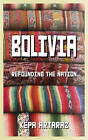 Bolivia: Refounding the Nation by Kepa Artaraz (Paperback, 2012)