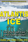 Atlantis Beneath the Ice: The Fate of the Lost Continent by Rand Flem-Ath, Rose Flem-Ath (Paperback, 2012)