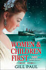 Women and Children First by Gill Paul (Paperback, 2012)