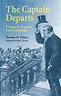 The Captain Departs: Ulysses S. Grant's Last Campaign by Thomas M. Pitkin (Paperback, 2010)