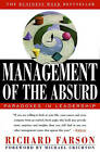 Management of the Absurd: Paradoxes in Leadership by Richard Farson (Paperback, 1997)