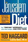 The Jerusalem Diet: The  One Day  Approach to Reach Your Ideal Weight-and Stay There by Ted Haggard (Hardback, 2005)