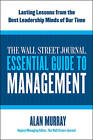 The Wall Street Journal Essential Guide to Management: Lasting Lessons from the Best Leadership Minds of Our Time by Alan Murray (Paperback, 2010)