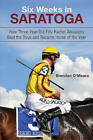 Six Weeks in Saratoga: How Three-Year-Old Filly Rachel Alexandra Beat the Boys and Became Horse of the Year by Brendan O'Meara (Hardback, 2011)
