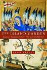 The Island Garden: England's Language of Nation from Gildas to Marvell by Lynn Staley (Paperback, 2012)
