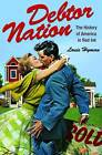 Debtor Nation: The History of America in Red Ink by Louis Hyman (Paperback, 2012)